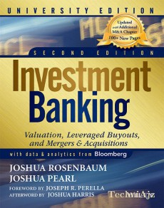 Investment Banking: Valuation, Leveraged Buyouts, And Mergers & Acquisitions, Second Edition(Paperback)