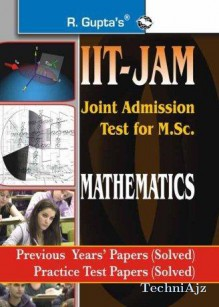 IIT- JAM: M. Sc. (Mathematics) Previous Papers & Practice Test Papers (Solved)(Paperback)