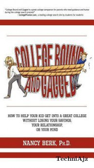 College Bound and Gagged: How to Help Your Kid Get Into a Great College Without Losing Your Savings, Your Relationship, or Your Mind(Paperback)