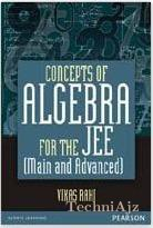 Concepts of Algebra for the JEE (Main and Advanced)(Paperback)