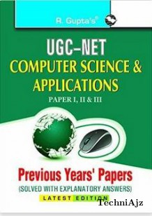 UGC- NET: Computer Sciences & Applications (Paper I, II & III) Previous Years Papers (Solved)(Paperback)