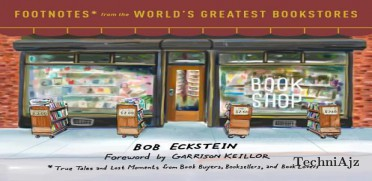 Footnotes from the World's Greatest Bookstores: True Tales and Lost Moments from Book Buyers, Booksellers, and Book Lovers(Hardcover)