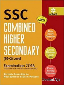 SSC Combined Higher Secondary (10+2) level Solved Paper 2015 - Data Entry Operator (DEO), Lower Division Clerk (LDC), Postal/Sorting Assistant Examination 2016  ( Arihant Expert Team)
