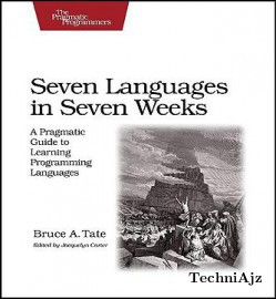 Seven Languages in Seven Weeks: A Pragmatic Guide to Learning Programming Languages(Paperback)