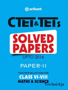 CTET & TETs Solved Papers (Upto 2016) Paper- II Teacher Selection for Class VI- VIII MATHS & SCIENCE 2017(Paperback)