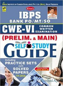 IBPS PO/MT/SO CWE - VI Preliminary & Main (Guide To Self Study)