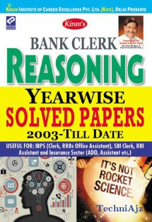 Kiran s Bank Clerk Reasoning Yearwise solved papers 2003 Till date(Paperback)