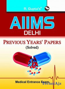 AIIMS Delhi Medical Entrance Exam Previous Years Solved Papers(Paperback)