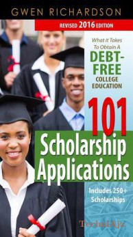 101 Scholarship Applications- What It Takes to Obtain a Debt- Free College Education(Paperback)