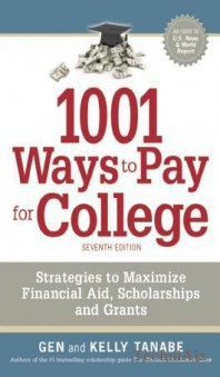 1001 Ways to Pay for College: Strategies to Maximize Financial Aid, Scholarships and Grants(Paperback)