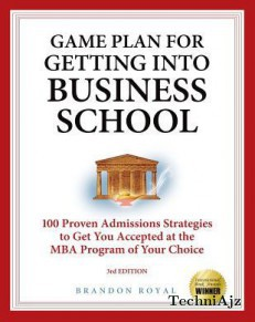 Secrets to Getting Into Business School: 100 Proven Admissions Strategies to Get You Accepted at the MBA Program of Your Dreams(Paperback)