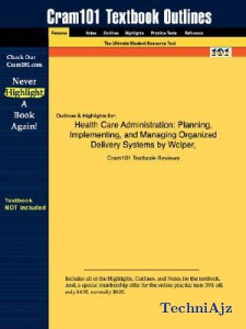 Studyguide for Health Care Administration: Planning, Implementing, and Managing Organized Delivery Systems by Wolper, ISBN 9780763731441(Paperback)