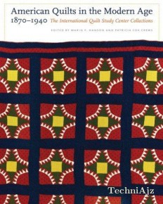 American Quilts in the Modern Age, 1870-1940: The International Quilt Study Center Collections(Hardcover )