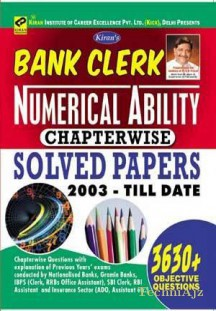 Bank Clerk Numerical Ability Chapterwise Solved Papers 2003- Till Date 3630+ Objective Questions of Nationalised Banks, Gramin Bank, IBPS Clerk, RRB, Office Assistant) , SBI Clerk, RBI Assistant & Insurance ADO, GIC)(Paperback)