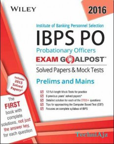 Wiley's Institute of Banking Personnel Selection Probationary Officers (IBPS PO) Exam Goalpost Solved Papers & Mock Tests: Prelims and Mains(Paperback)