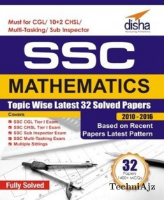 SSC Mathematics Topic-wise LATEST 32 Solved Papers (2010-2016)(Paperback)