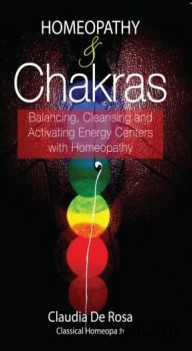 Homeopathy & Chakras Balancing Cleansing And Activating Energy Centers With Homeopathy(Paperback)
