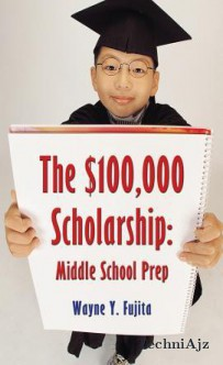 The$ 100, 000 Scholarship: Middle School Prep(Hardcover)