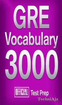 Official GRE Vocabulary 3000: Become a True Master of GRE Vocabulary. . . Quickly(Paperback)