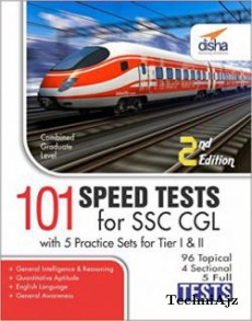 SSC CGL (Combined Graduate Level Exam) Tier I & Tier II - 101 Speed Tests with 5 Practice Sets