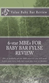6- Star Mbes for Baby Bar Fylse Review: This Is Probably All the MBE Practice You Will Need Before Your Fylse Baby Bar Exam This June or October(Paperback)