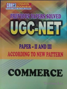 Commerce For Ugc- Net- Slet Previous Years Solved Papers Paper- 1- 2- 3 (Paperback)(Paperback)
