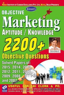 Marketing Aptitude & Knowledge with Solved Papers of 2007, 2008, 2009, 2010, 2011, 2012, 2013, 2014& 2015.2200+ Objective Questions. English(Paperback)