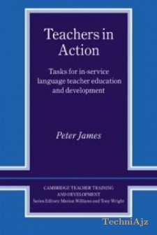 Teachers in Action: Tasks for In- Service Language Teacher Education and Development(Paperback)
