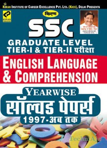 SSC Graduate Level Tier- I & Tier- Ii Exams English Language & Comprehension Year Wise Solved Papers 1997- Till Date- HINDI(Paperback)