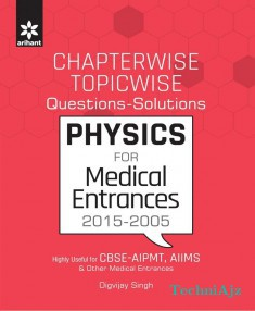 Chapterwise- Topicwise Questions- Solutions PHYSICS for Medical Entrances(Paperback)
