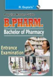 B. Pharm (Bachelor of Pharmacy) Entrance Examinations Guide(Paperback)