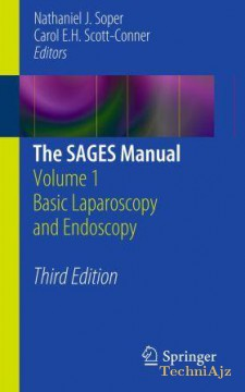 The SAGES Manual: Volume 1 Basic Laparoscopy and Endoscopy(Paperback)