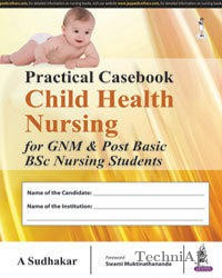 Practical Casebook: Child Health Nursing for GNM and Post Basic BSc Nursing Students(Paperback)