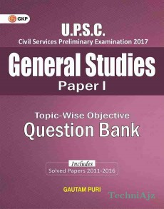 UPSC Topic- Wise Objective Question Bank General Studies Paper I (Includes Solved Papers 2011- 16)(Paperback)