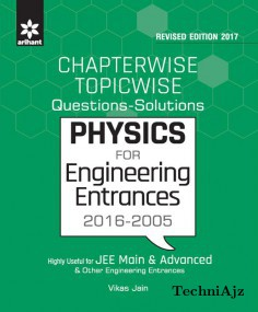 Chapterwise Topicwise Questions- Solutions PHYSICS for Engineering Entrances 2016- 2005(Paperback)