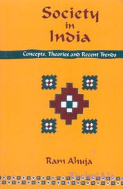 SOCIETY IN INDIA: Concepts, Theories and Recent Trends(Paperback)