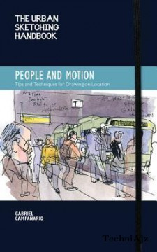 The Urban Sketching Handbook: People and Motion: Tips and Techniques for Drawing on Location(Paperback)