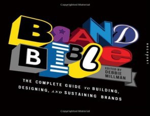 Brand Bible: The Complete Guide to Building, Designing, and Sustaining Brands(Paperback)