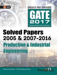 Gate Paper Production & Industrial Engineering 2017 (solved Papers 2005 & 2007- 2016)(Paperback)