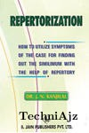 Repertorization How To Utilize Symptoms Of The Case For Finding Out The Similimum With The Help Of Rep(Paperback)