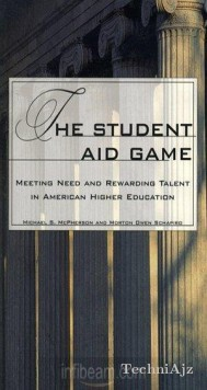 The Student Aid Game: Meeting Need and Rewarding Talent in American Higher Education(Paperback)