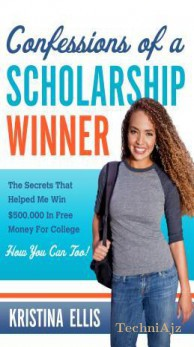 Confessions of a Scholarship Winner: The Secrets That Helped Me Win$ 500, 000 in Free Money for College. How You Can Too.(Paperback)