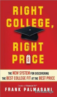 Right College, Right Price: The New System for Discovering the Best College Fit at the Best Price(Paperback)