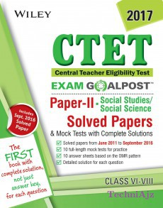 Wiley's CTET, Exam Goalpost, Paper II, Social Studies / Social Science, Class VI- VIII, 2017: Solved Papers & Mock Tests with Complete Solutions(Paperback)
