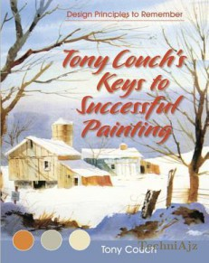 Tony Couch's Keys to Successful Painting(Paperback)