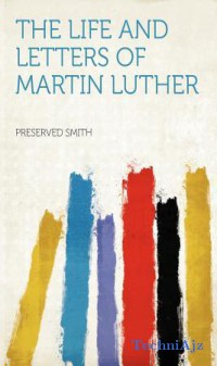 The Life and Letters of Martin Luther(Paperback)