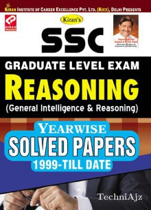 Kiran s SSC Graduate Level Exam Reasoning Yearwise Solved Papers 1999 To Till Date English(Paperback)