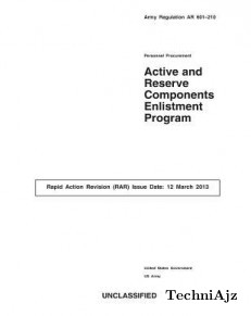 Army Regulation AR 601- 210 Personnel Procurement Active and Reserve Components Enlistment Program Rapid Action Revision (Rar) Issue Date: 12 March 201(Paperback)