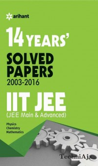 14 Years' Solved Papers (2003- 2016) IIT JEE (JEE MAIN & ADVANCED)(Paperback)