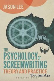 The Psychology of Screenwriting: Theory and Practice(Paperback)